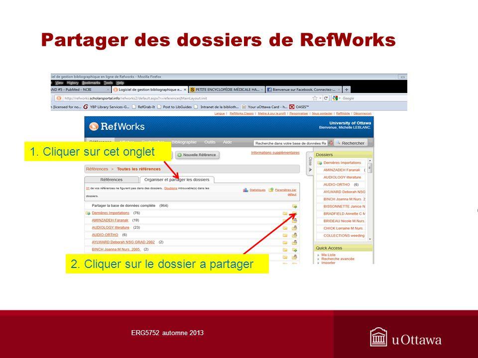 Partager des dossiers de RefWorks 2. Cliquer sur le dossier a partager ERG5752 automne 2013 1.