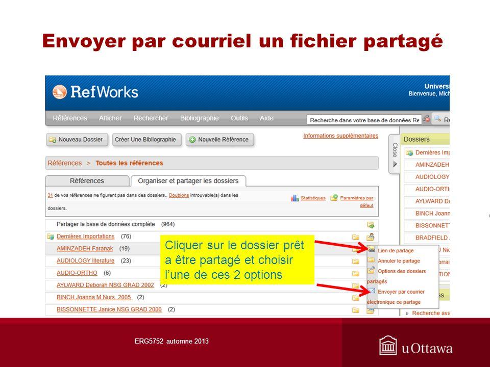 Envoyer par courriel un fichier partagé ERG5752 automne 2013 Cliquer sur le dossier prêt a être partagé et choisir lune de ces 2 options