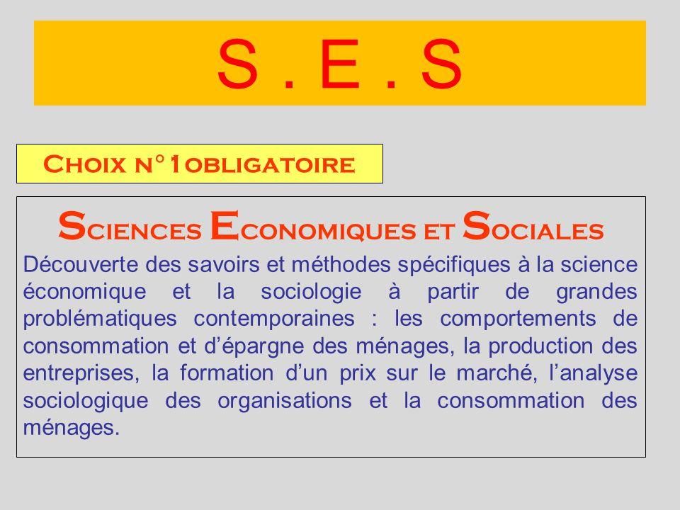 Choix n°1obligatoire S CIENCES E CONOMIQUES ET S OCIALES Découverte des savoirs et méthodes spécifiques à la science économique et la sociologie à par