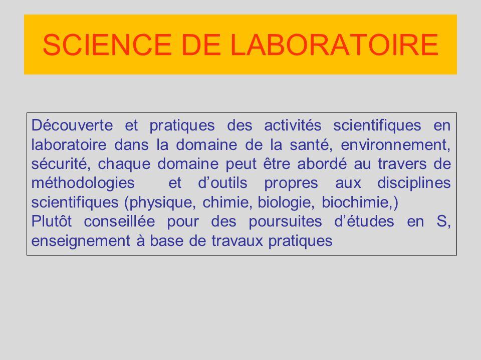 Découverte et pratiques des activités scientifiques en laboratoire dans la domaine de la santé, environnement, sécurité, chaque domaine peut être abor
