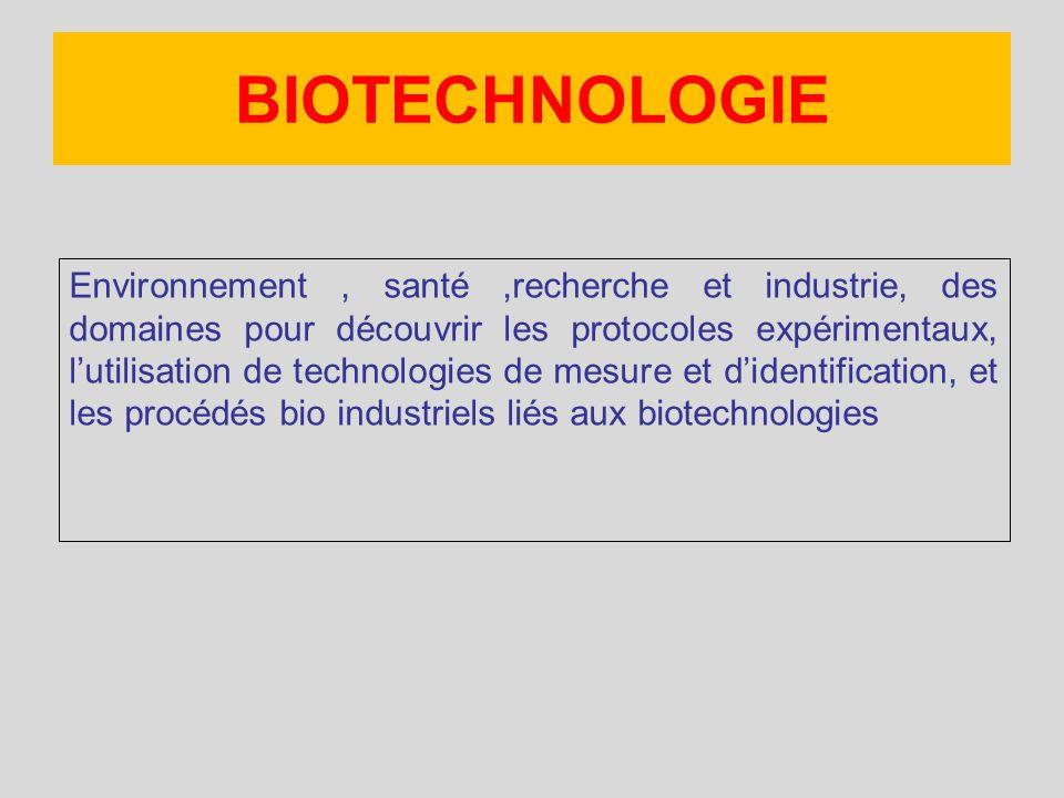 Environnement, santé,recherche et industrie, des domaines pour découvrir les protocoles expérimentaux, lutilisation de technologies de mesure et diden