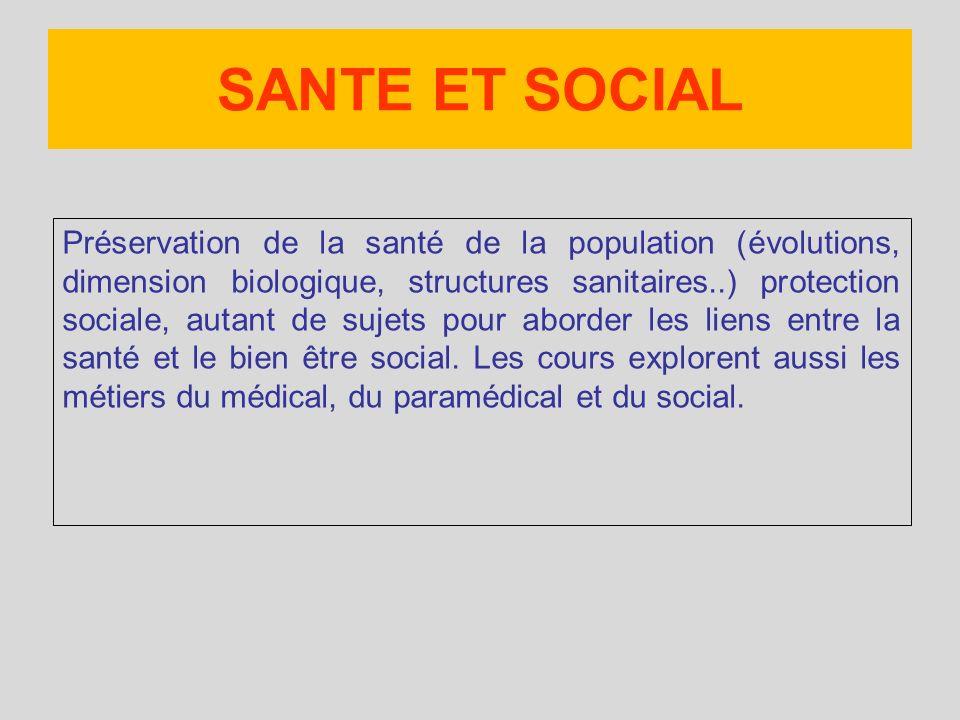 Préservation de la santé de la population (évolutions, dimension biologique, structures sanitaires..) protection sociale, autant de sujets pour aborder les liens entre la santé et le bien être social.