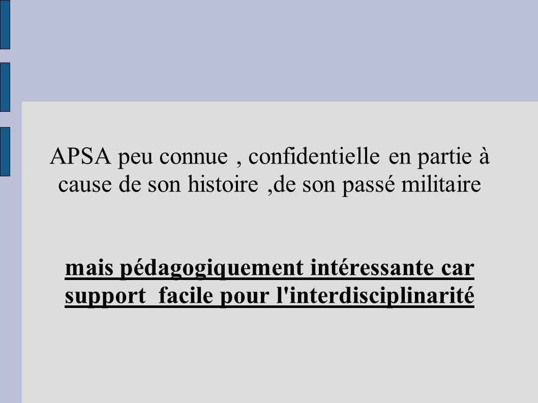 APSA peu connue, confidentielle en partie à cause de son histoire,de son passé militaire mais pédagogiquement intéressante car support facile pour l'i