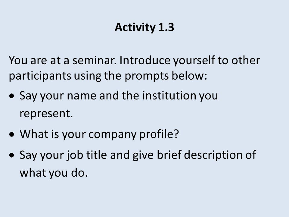 Activity 1.3 You are at a seminar.