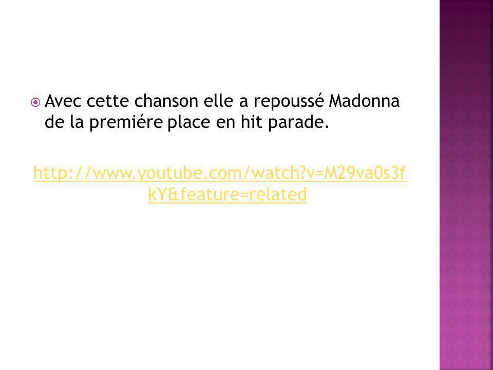 Avec cette chanson elle a repoussé Madonna de la premiére place en hit parade. http://www.youtube.com/watch?v=M29va0s3f kY&feature=related