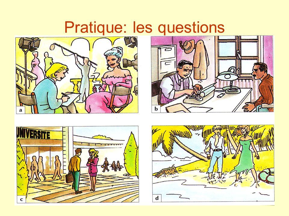 Pratique: les questions