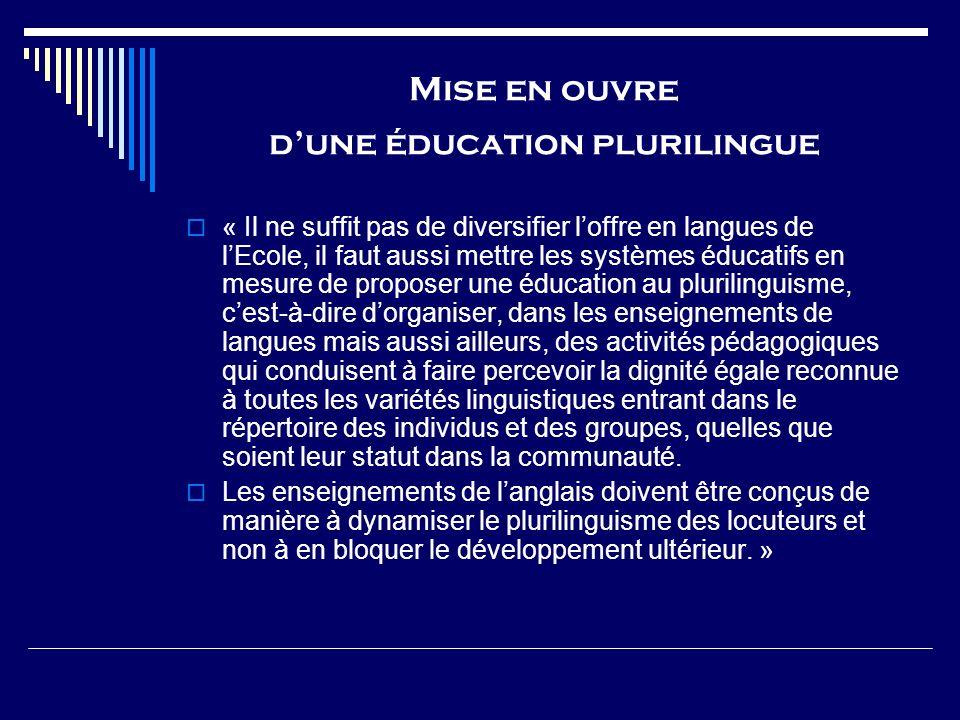Mise en ouvre dune éducation plurilingue « Il ne suffit pas de diversifier loffre en langues de lEcole, il faut aussi mettre les systèmes éducatifs en