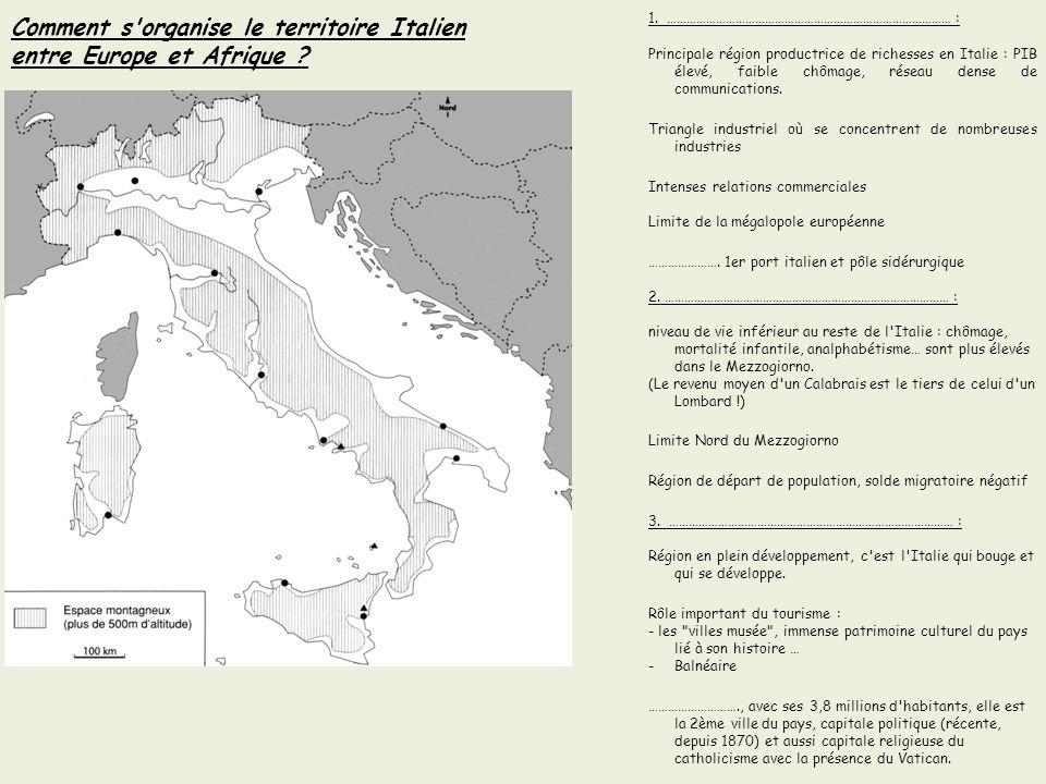 1. …………………………………………………………………………… : Principale région productrice de richesses en Italie : PIB élevé, faible chômage, réseau dense de communications. T