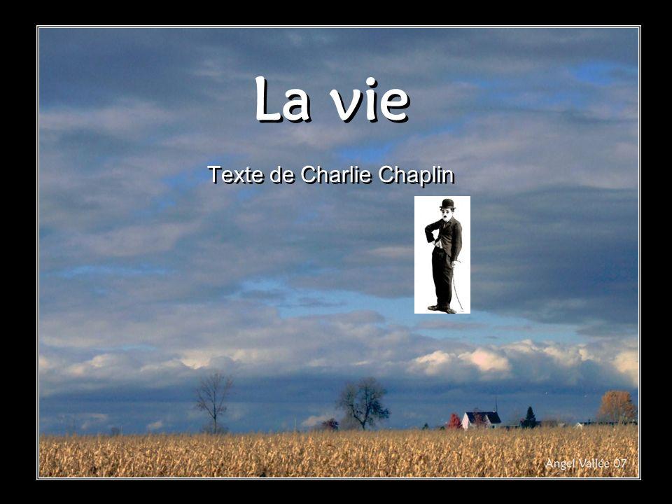 La vie Texte de Charlie Chaplin