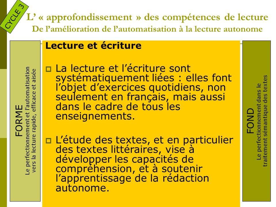 L « approfondissement » des compétences de lecture De lamélioration de lautomatisation à la lecture autonome Lecture La lecture continue à faire lobje