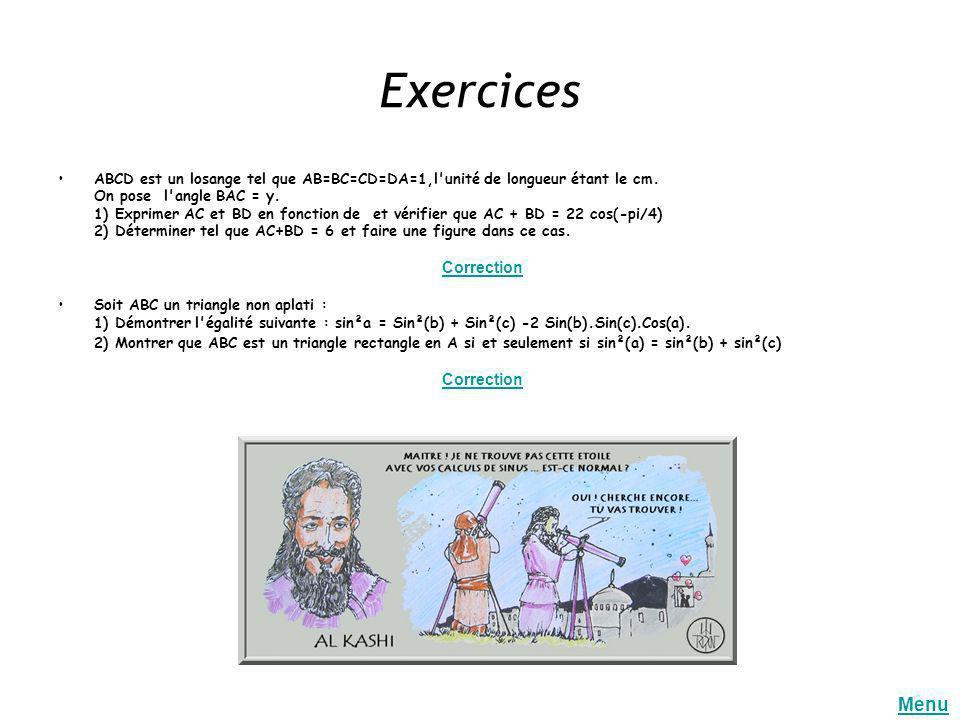 Exercices ABCD est un losange tel que AB=BC=CD=DA=1,l'unité de longueur étant le cm. On pose l'angle BAC = y. 1) Exprimer AC et BD en fonction de et v