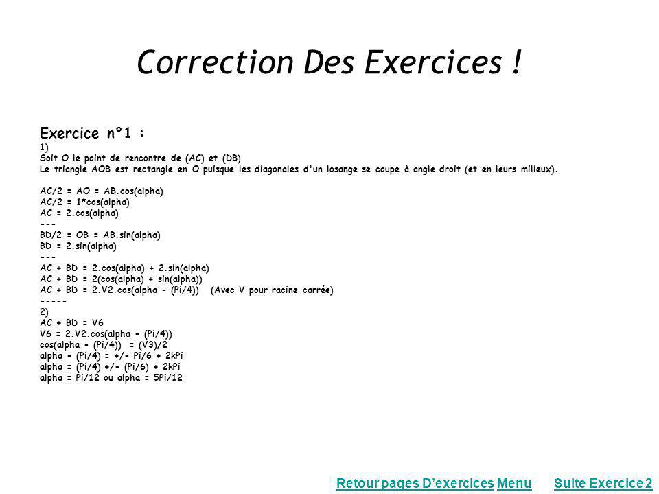 Corrections des Exercices .Exercice n°2 : 1) sin²a = Sin²(b) + Sin²(c) - 2 sin(b).sin(c).cos(a) .