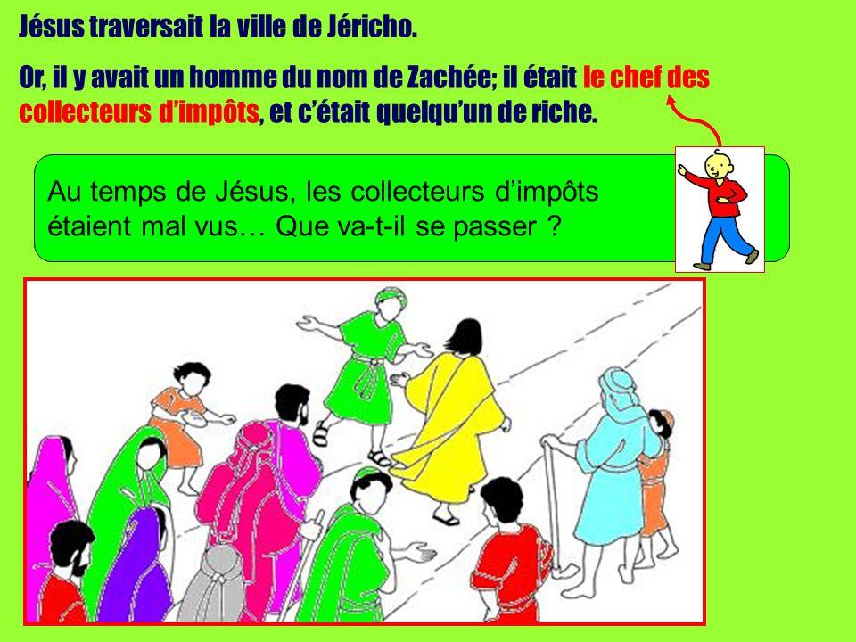 Jésus traversait la ville de Jéricho. Or, il y avait un homme du nom de Zachée; il était le chef des collecteurs dimpôts, et cétait quelquun de riche.