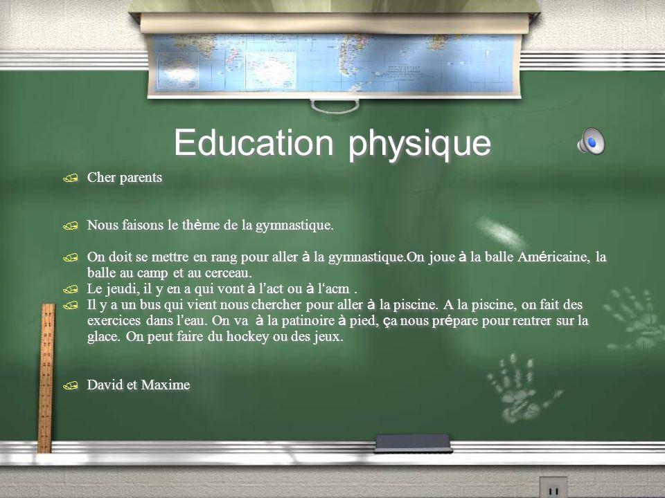 Education physique / Cher parents Nous faisons le th è me de la gymnastique. On doit se mettre en rang pour aller à la gymnastique.On joue à la balle