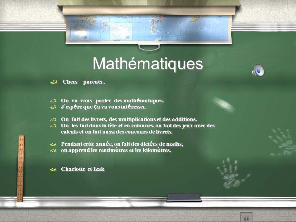 Mathématiques / Chers parents, On va vous parler des math é matiques. J esp è re que ç a va vous int é resser. / On fait des livrets, des multiplicati