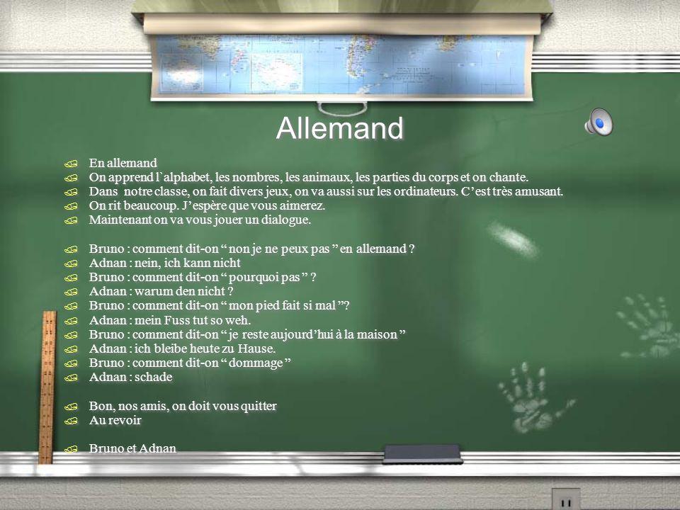 Allemand / En allemand / On apprend l`alphabet, les nombres, les animaux, les parties du corps et on chante. / Dans notre classe, on fait divers jeux,