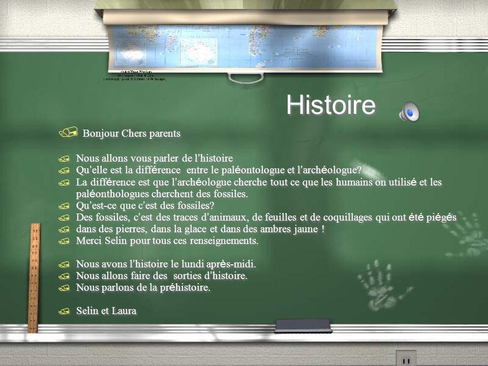 Histoire / Bonjour Chers parents Nous allons vous parler de l histoire Qu elle est la diff é rence entre le pal é ontologue et l arch é ologue.