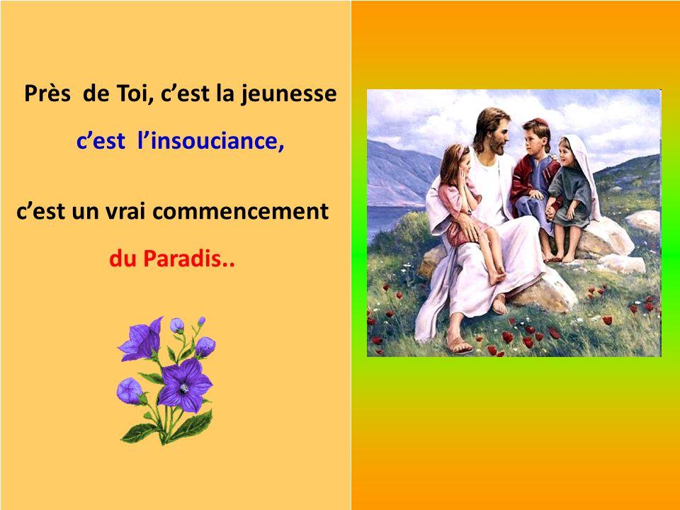 Près de Toi, cest la jeunesse cest linsouciance, cest un vrai commencement du Paradis..