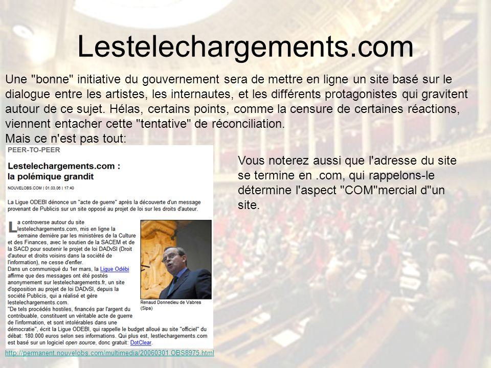 Lestelechargements.com Une bonne initiative du gouvernement sera de mettre en ligne un site basé sur le dialogue entre les artistes, les internautes, et les différents protagonistes qui gravitent autour de ce sujet.