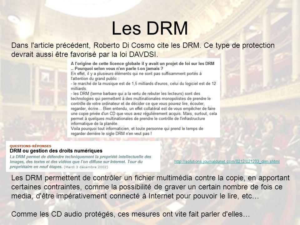 Les DRM Dans l article précédent, Roberto Di Cosmo cite les DRM.