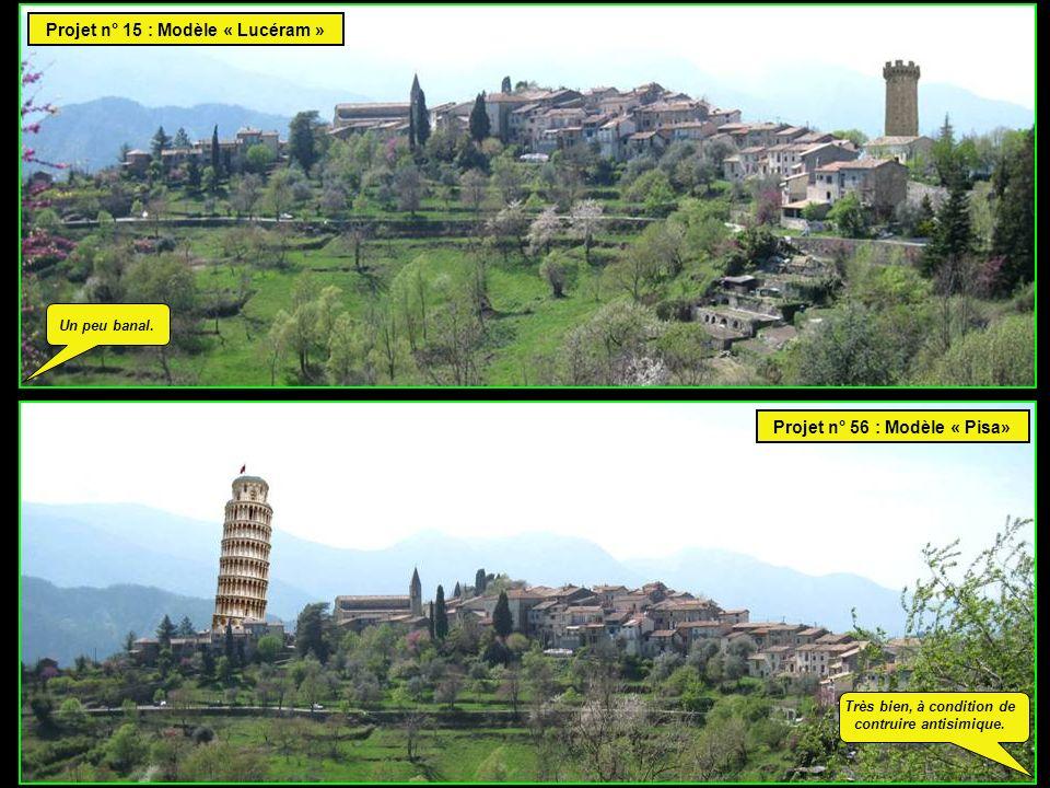 Projet n° 15 : Modèle « Lucéram » Projet n° 56 : Modèle « Pisa» Un peu banal.