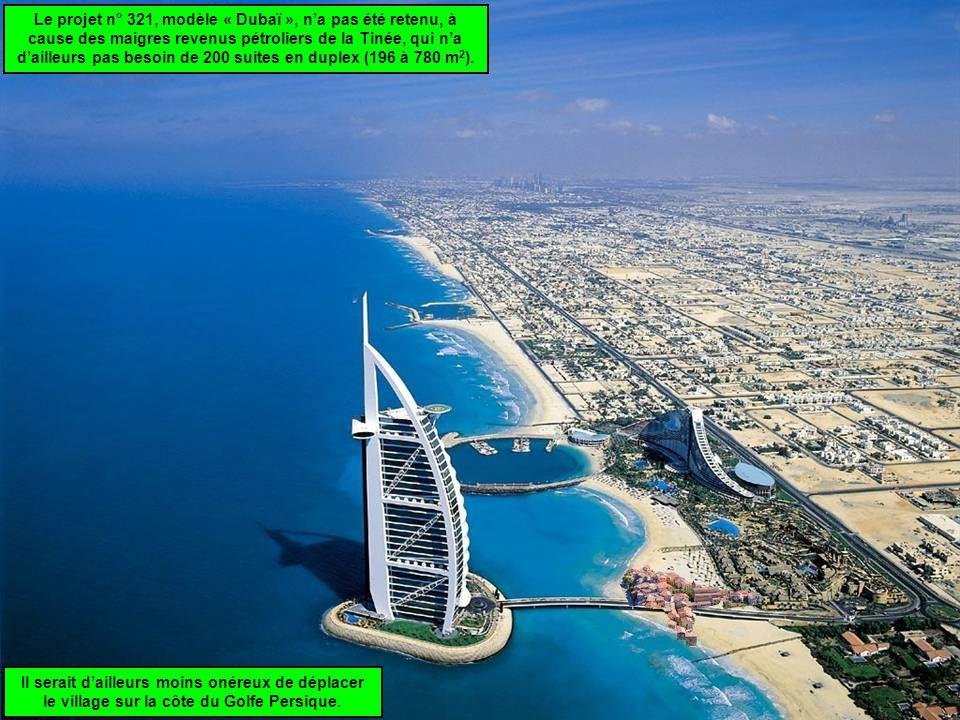 Le projet n° 321, modèle « Dubaï », na pas été retenu, à cause des maigres revenus pétroliers de la Tinée, qui na dailleurs pas besoin de 200 suites en duplex (196 à 780 m 2 ).