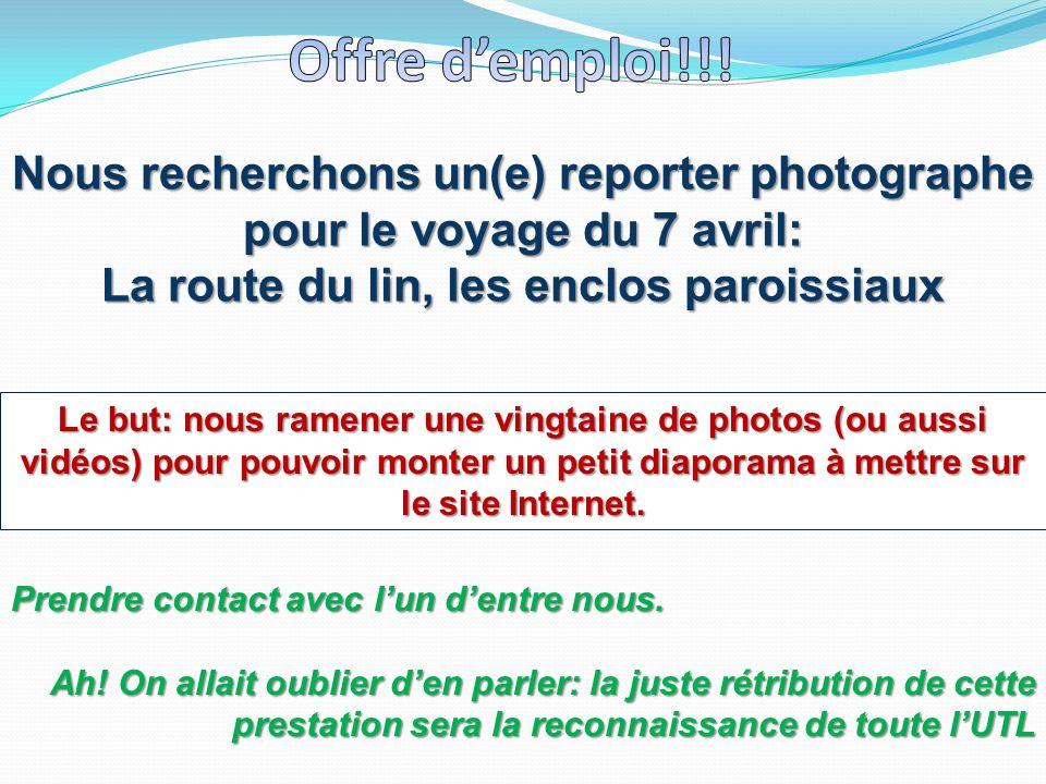 Nous recherchons un(e) reporter photographe pour le voyage du 7 avril: La route du lin, les enclos paroissiaux Le but: nous ramener une vingtaine de p