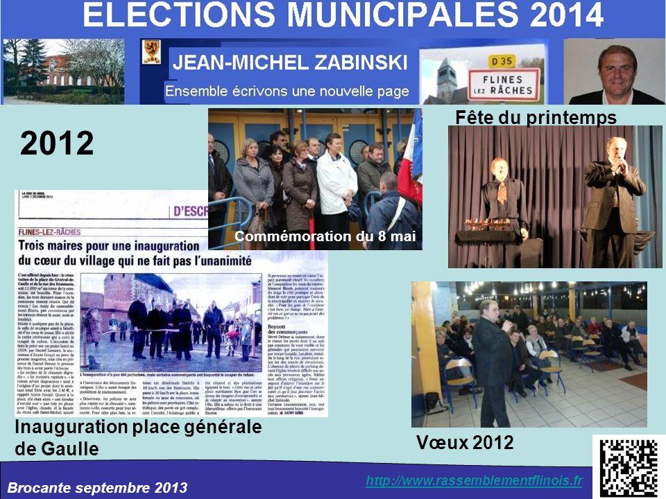 Brocante septembre 2013 http://www.rassemblementflinois.fr 2012 Inauguration place générale de Gaulle Vœux 2012 Fête du printemps Commémoration du 8 m