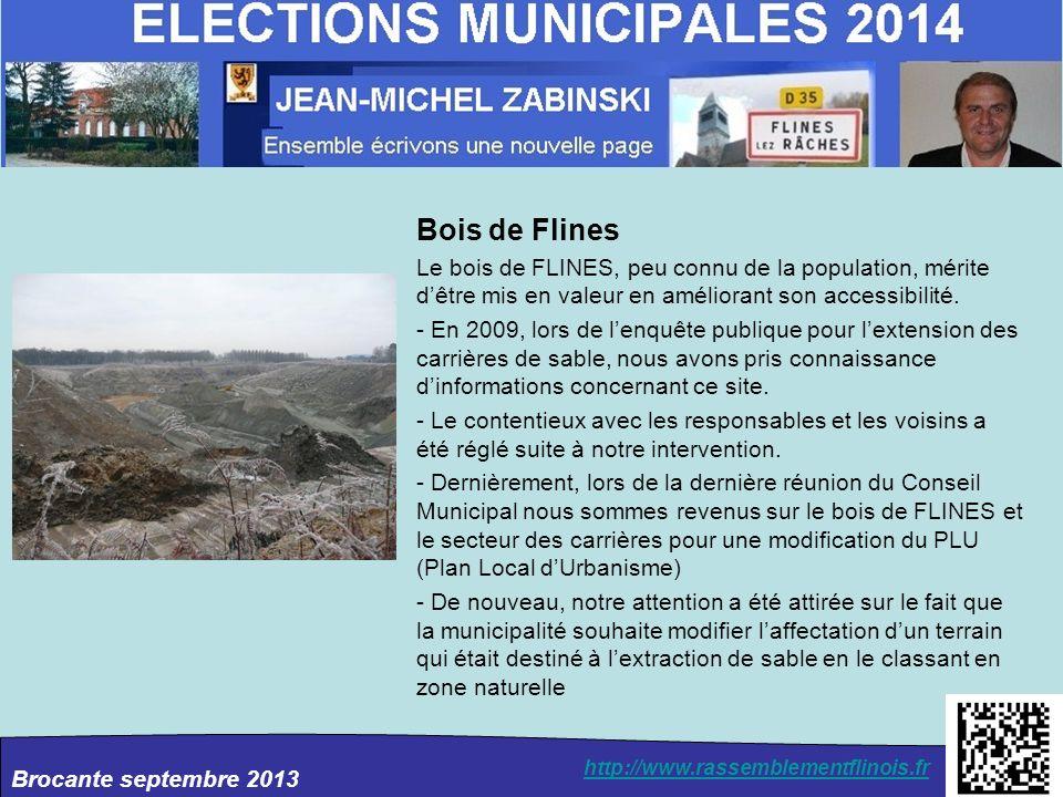 Brocante septembre 2013 http://www.rassemblementflinois.fr Bois de Flines Le bois de FLINES, peu connu de la population, mérite dêtre mis en valeur en