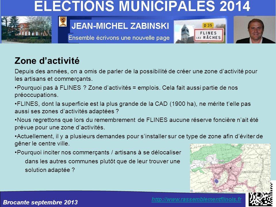 Brocante septembre 2013 http://www.rassemblementflinois.fr Zone dactivité Depuis des années, on a omis de parler de la possibilité de créer une zone d