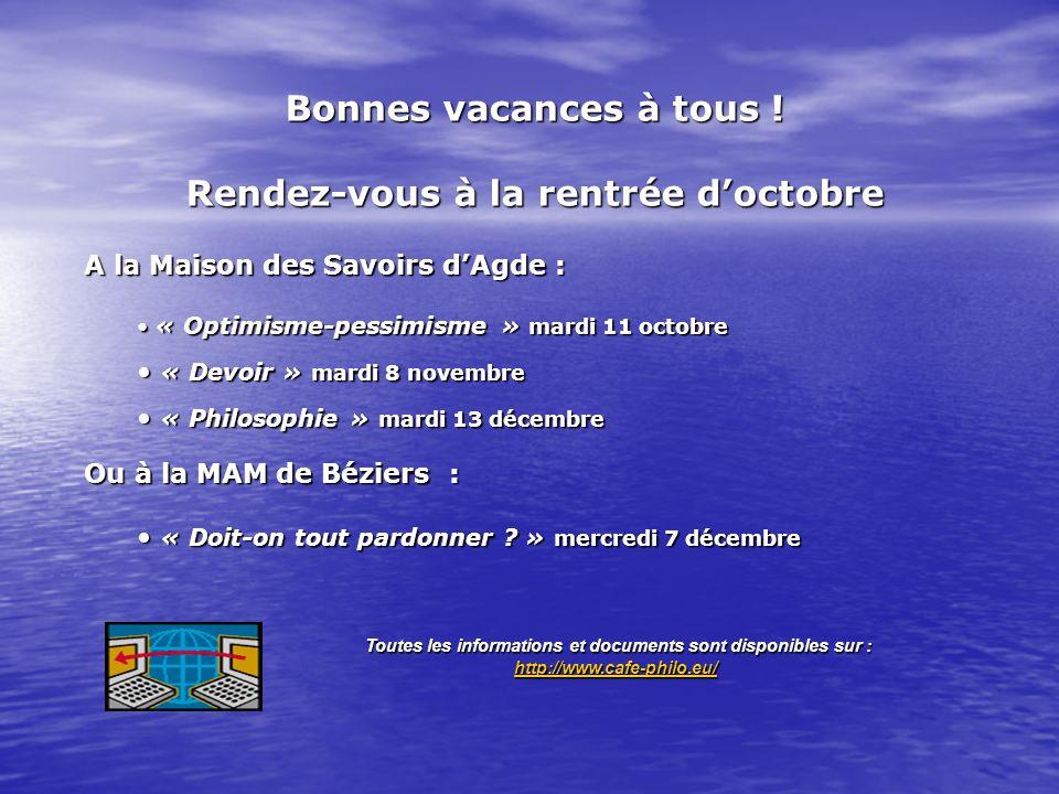 A la Maison des SavoirsdAgde: A la Maison des Savoirs dAgde : « Optimisme-pessimisme » mardi 11 octobre « Optimisme-pessimisme » mardi 11 octobre « De