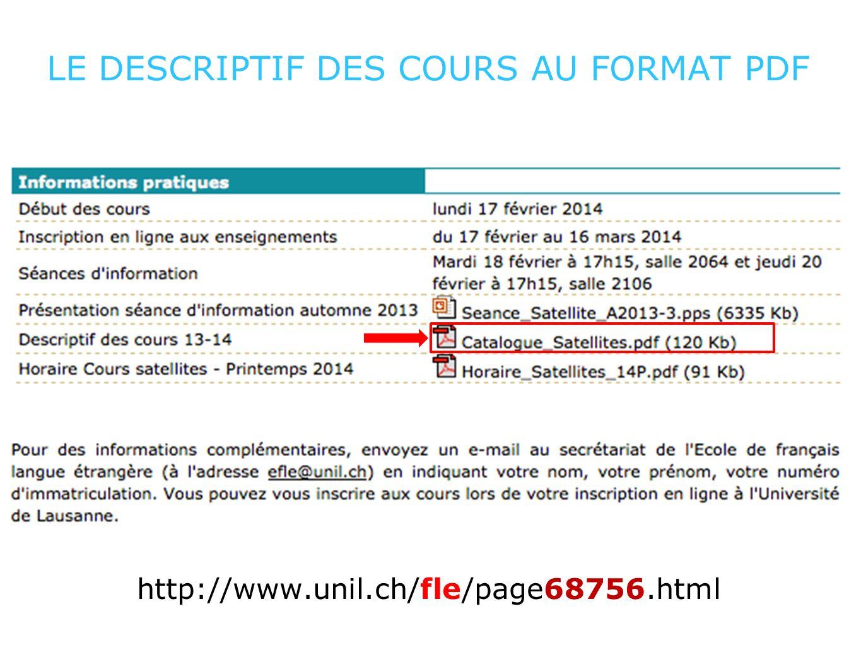 LE DESCRIPTIF DES COURS AU FORMAT PDF http://www.unil.ch/fle/page68756.html