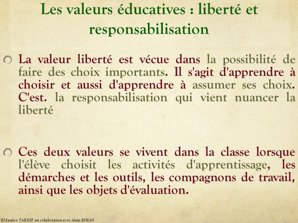 Les valeurs éducatives : liberté et responsabilisation La valeur liberté est vécue dans la possibilité de faire des choix importants.