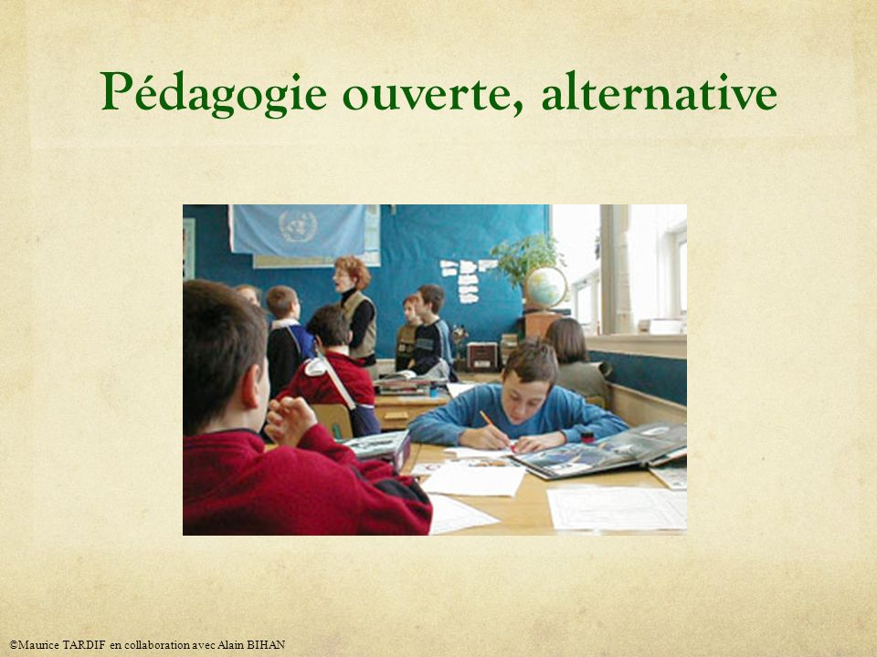 La pédagogie ouverte : fondements pratiques 1- Aménagement physique (flexible) – (suite) c) Groupements (flexibilité dans les regroupements) - Organisation du travail individuel - En équipe - En grand groupe