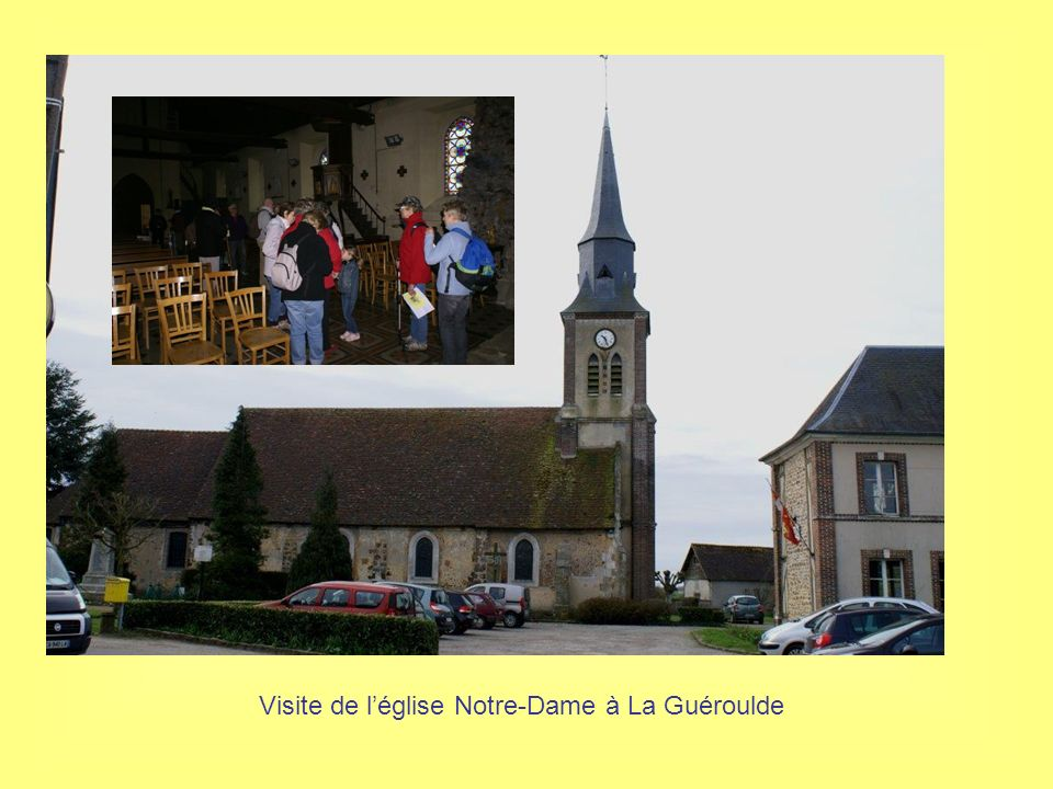 Visite de léglise Notre-Dame à La Guéroulde