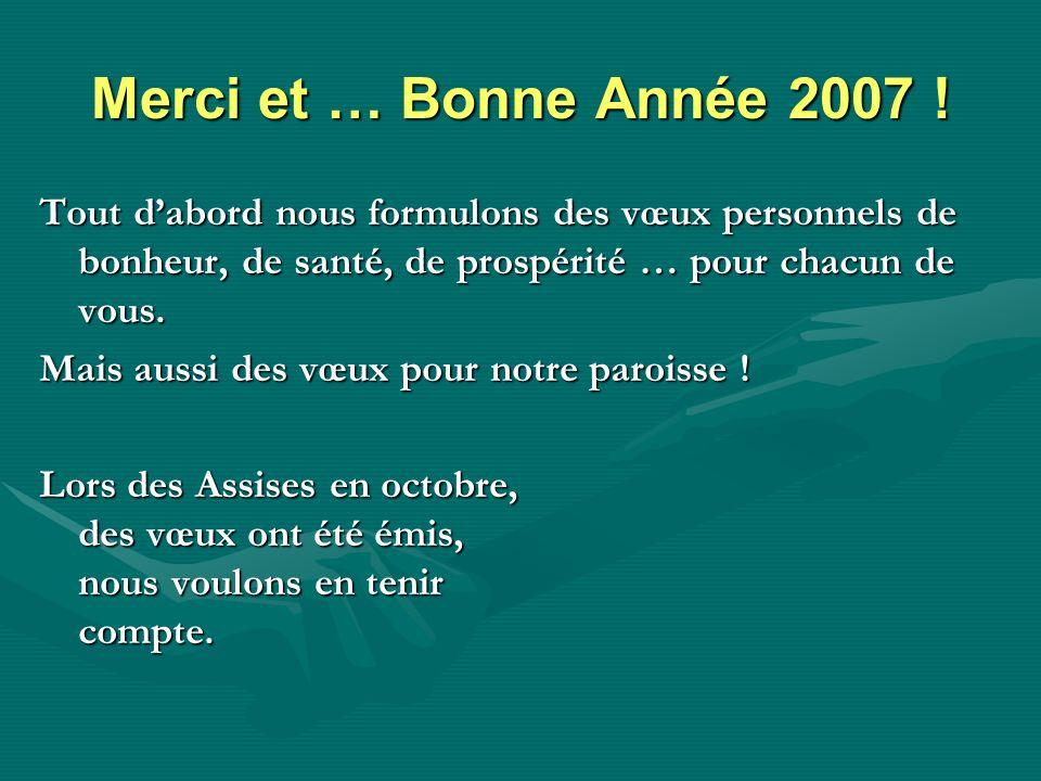 Merci et … Bonne Année 2007 .