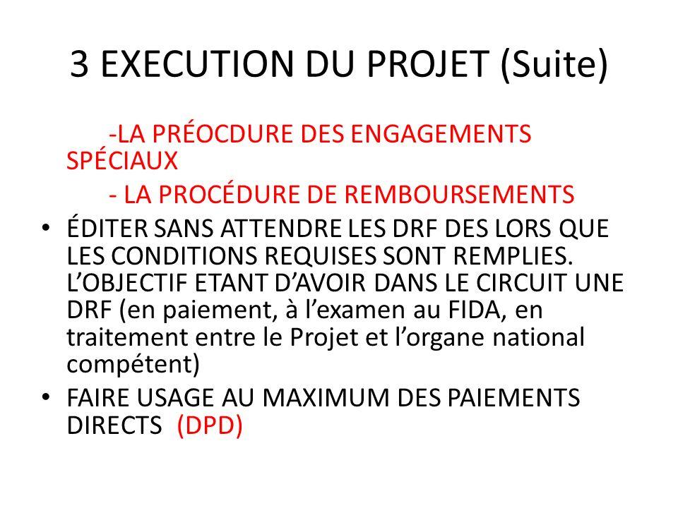 3 EXECUTION DU PROJET (Suite) -LA PRÉOCDURE DES ENGAGEMENTS SPÉCIAUX - LA PROCÉDURE DE REMBOURSEMENTS ÉDITER SANS ATTENDRE LES DRF DES LORS QUE LES CO