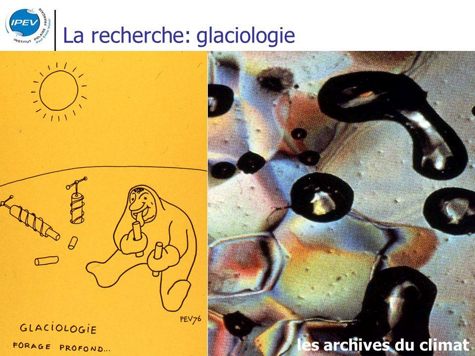 La recherche: glaciologie les archives du climat