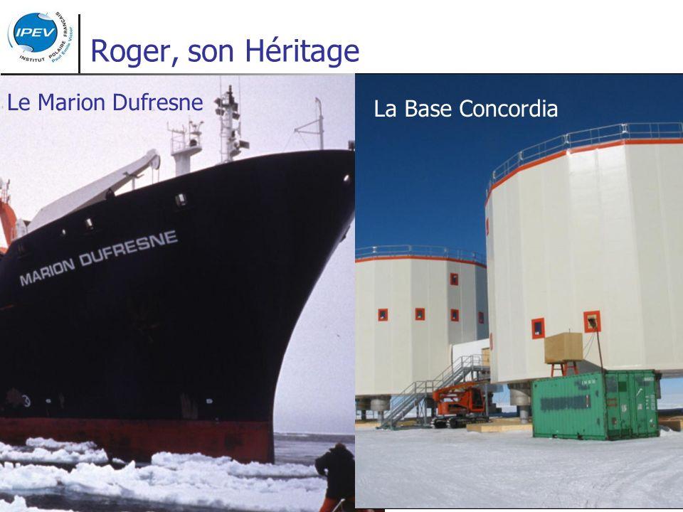 Roger, son Héritage La Base Concordia Le Marion Dufresne