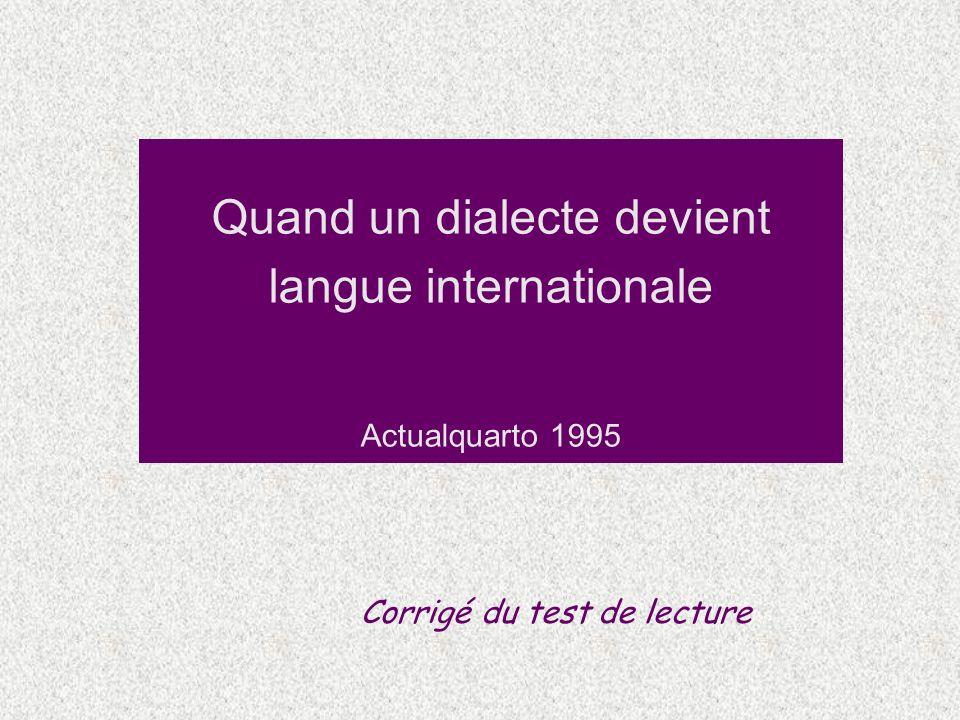 Quand un dialecte devient langue internationale Actualquarto 1995 Corrigé du test de lecture