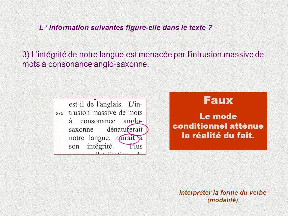 3) L intégrité de notre langue est menacée par l intrusion massive de mots à consonance anglo-saxonne.