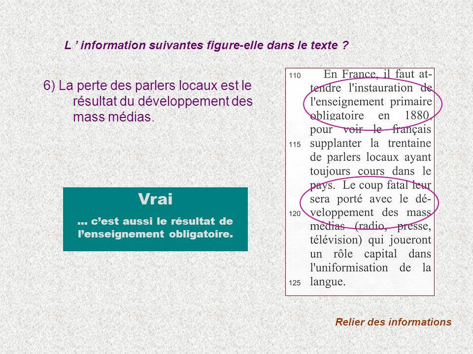 7) Les mass médias joueront bientôt un rôle capital dans l uniformisation de la langue.