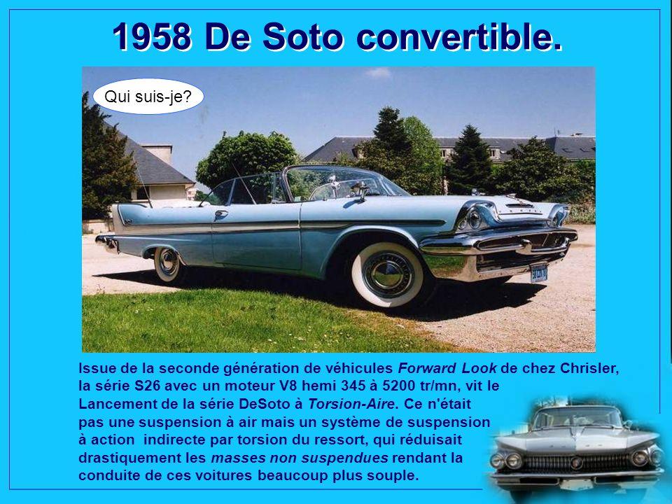 1958 Chevrolet Corvette Roadster. Qui suis-je? La première Corvette nommée « straight-axle», reste indissociable de l'image de l'Amérique des années 1