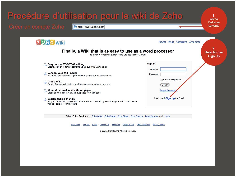Procédure dutilisation pour le wiki de Zoho Créer un compte Zoho 2. Sélectionner Sign Up 1. Aller à ladresse suivante