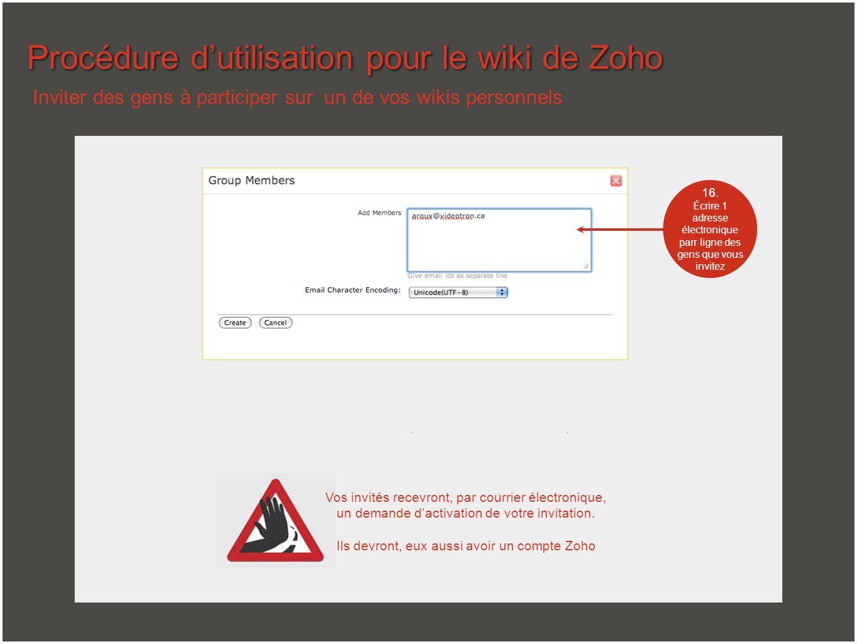 Procédure dutilisation pour le wiki de Zoho 16. Écrire 1 adresse électronique parr ligne des gens que vous invitez Inviter des gens à participer sur u