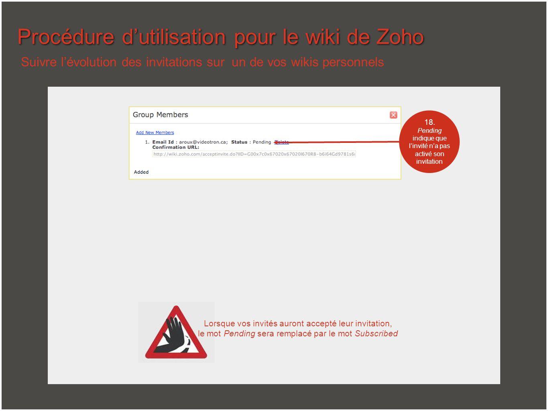 Procédure dutilisation pour le wiki de Zoho 18. Pending indique que linvité na pas activé son invitation Suivre lévolution des invitations sur un de v