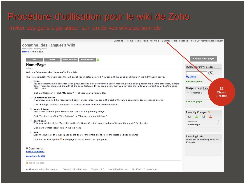 Procédure dutilisation pour le wiki de Zoho 12. Choisir Settings Inviter des gens à participer sur un de vos wikis personnels