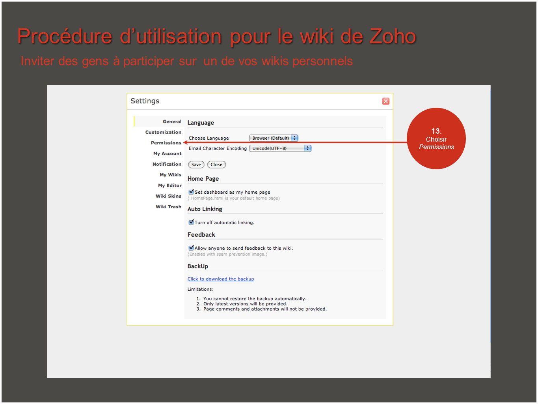 Procédure dutilisation pour le wiki de Zoho 13. Choisir Permissions Inviter des gens à participer sur un de vos wikis personnels