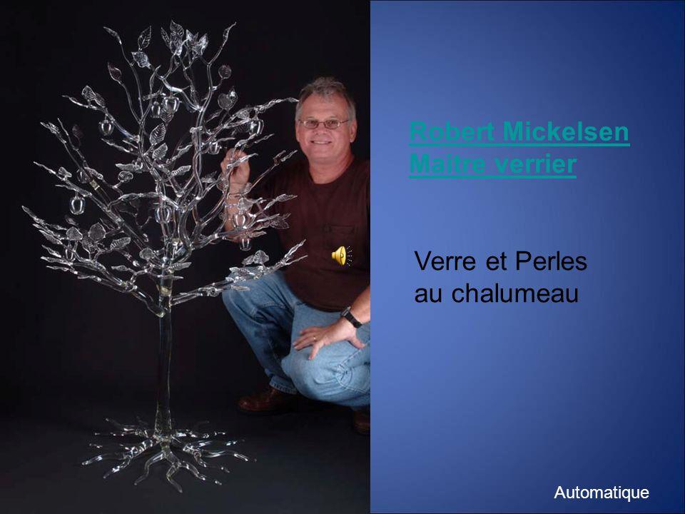 Robert Mickelsen Maitre verrier Verre et Perles au chalumeau Automatique