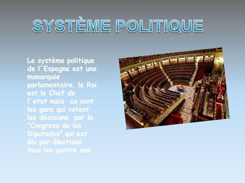 Le système politique de l´Espagne est une monarquie parlamentaire, le Roi est le Chef de l´etat mais ce sont les gens qui votent las décisions par le